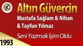 Repeat youtube video Mustafa Sağlam & Tayfun Yılmaz & Nihan - Seni Yazmak İşim Oldu