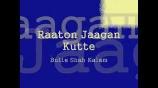 Bulle Shah Kalam - Raaton Jaagan Kutte