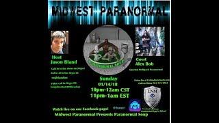 Paranormal Soup ep 122 guest Alex Bob