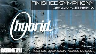 Hybrid - Finished Symphony [Deadmau5 Remix]
