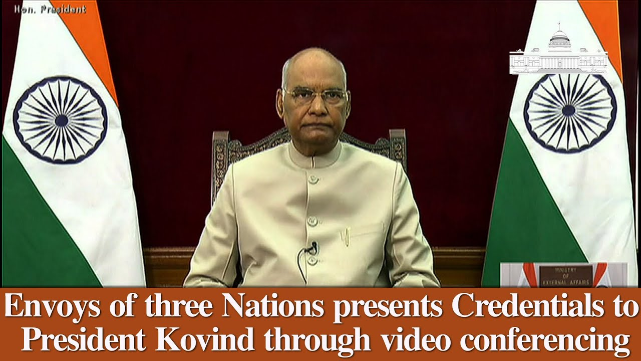 Envoys of three Nations presents Credentials to President Kovind through video conferencing