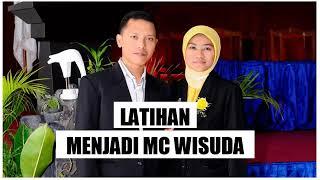LATIHAN ATAU BELAJAR MENJADI MC WISUDA