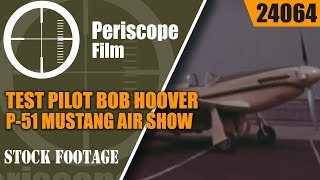 test pilot bob hoover p 51 mustang air show come fly with me 24064