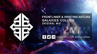 Frontliner & Kristina Antuna - Galaxies Collide [HQ Original]