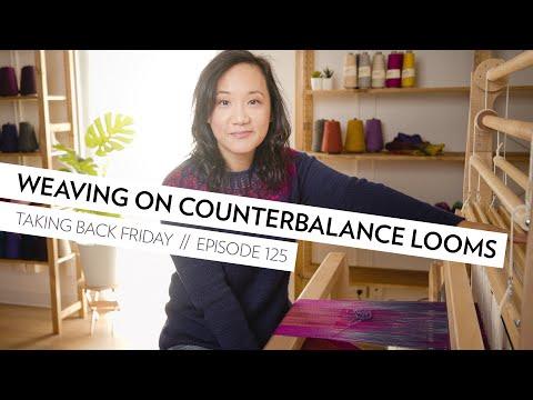Weaving on Counterbalance Looms // Episode 125 // Taking Back Friday // a fibre arts vlog