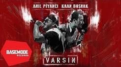 Anıl Piyancı & Kaan Boşnak - Varsın   Official Audio