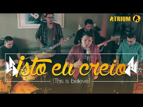 Banda Atrium - Isto eu Creio (This I Believe/The Creed)