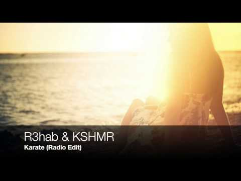 R3hab & KSHMR - Karate (Radio Edit)