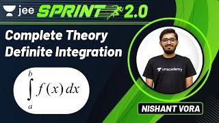 JEE: Definite Integration   JEE Live Sprint 2.0   Unacademy JEE   JEE Maths   Nishant Vora