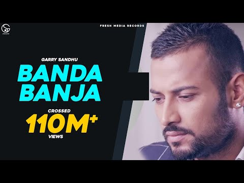 Garry Sandhu | Banda Ban Ja | Official...