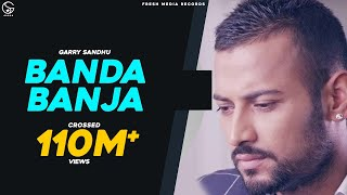 Garry Sandhu | Banda Ban Ja | Official Video 2014