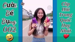 Cười Bể Bụng 002 🤣🤣 Hài Trung Quốc Hay Nhất 2019 - HENTR MUZIC