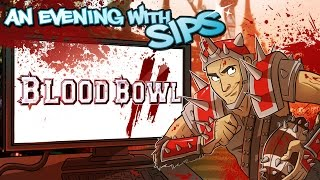 Blood Bowl 2 - An Evening With Sips