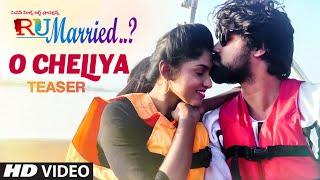 O Cheliya Song Teaser | RU Married...? | Maurya,charisma,Venkatraju