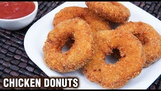 Crispy Chicken Donuts | Chicken Doughnuts | House Party Chicken Starter Recipe | Chicken Rings