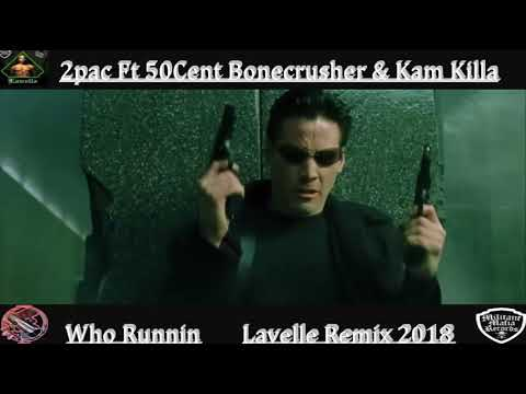 2pac-ft-50cent-kam-killa-&-bonecrusher---who-runnin-2018-lavelle-free-download-in-description