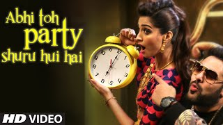 OFFICIAL: Abhi Toh Party Shuru Hui Hai VIDEO Song | Khoobsurat | Badshah | Aastha | Sonam Kapoor