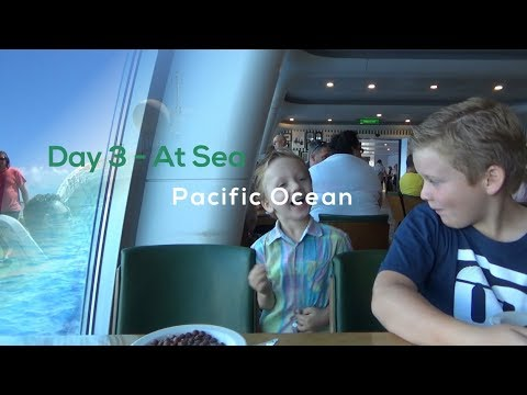 Day 3 - At Sea, Pacific Ocean