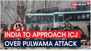 India To Approach ICJ Over Pulwama Attack After Pak Min Fawad Chaudhary Admits To Pak Role