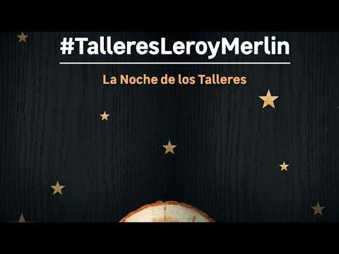 La noche de los talleres de leroy merlin youtube for Galan de noche leroy merlin