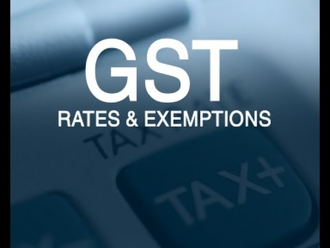 GST: Rates & Exemptions! - The Firm