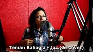 Download Lagu Teman Bahagia - Jaz (cover by Je) Mp3