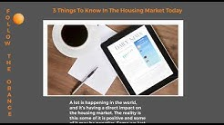3 Things To Know In The Housing Market Today
