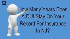 How Many Years Does A DUI Stay On Your Record For Insurance In NJ?