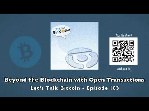 Beyond the Blockchain with Open Transactions - Let's Talk Bitcoin Episode 183