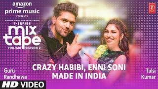 Enni Soni/Crazy Habibi★ Ep 2 | Guru Randhawa,Tulsi Kumar | T-Series Mixtape Punjabi Season 2