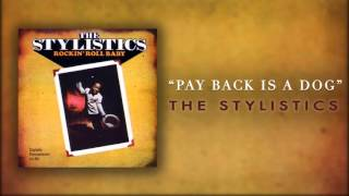 The Stylistics  - Pay Back Is A Dog