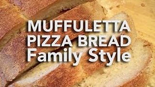 Muffuletta Pizza Bread By Frank Mazzuca  |  Family Style