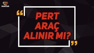 PERT ARAÇ ALINIR MI? 2018 | AutoClub