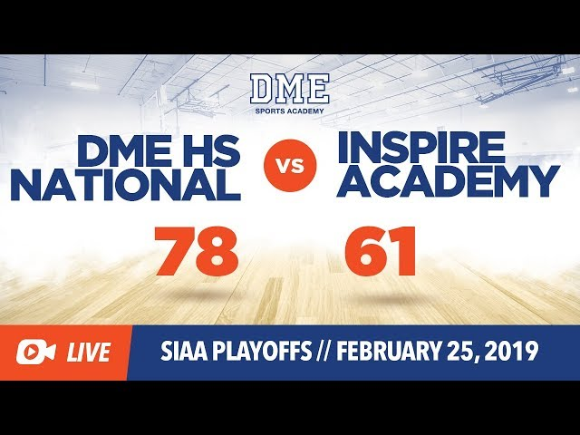 DME HS National vs Inspire (SIAA Playoffs)