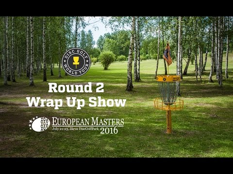 DGWT 2016 European Masters - Round 2 Wrap Up Show
