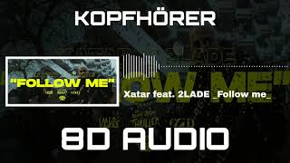 Xatar feat. 2LADE - Follow me / 8D AUDIO