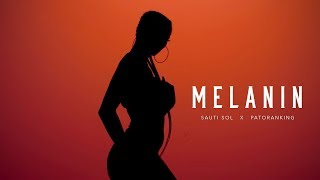 Sauti Sol feat Patoranking - Melanin (Official Music Video)