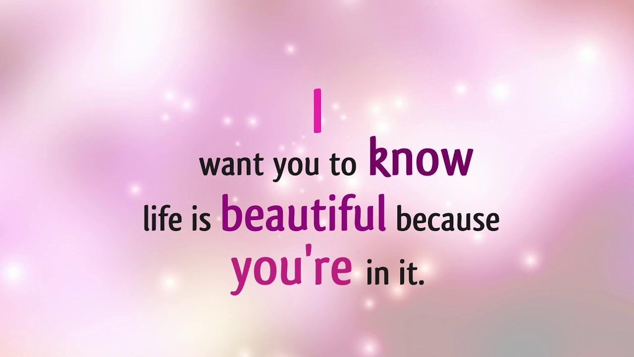 Life is Beautiful Because You Are In It - Love Song - YouTube