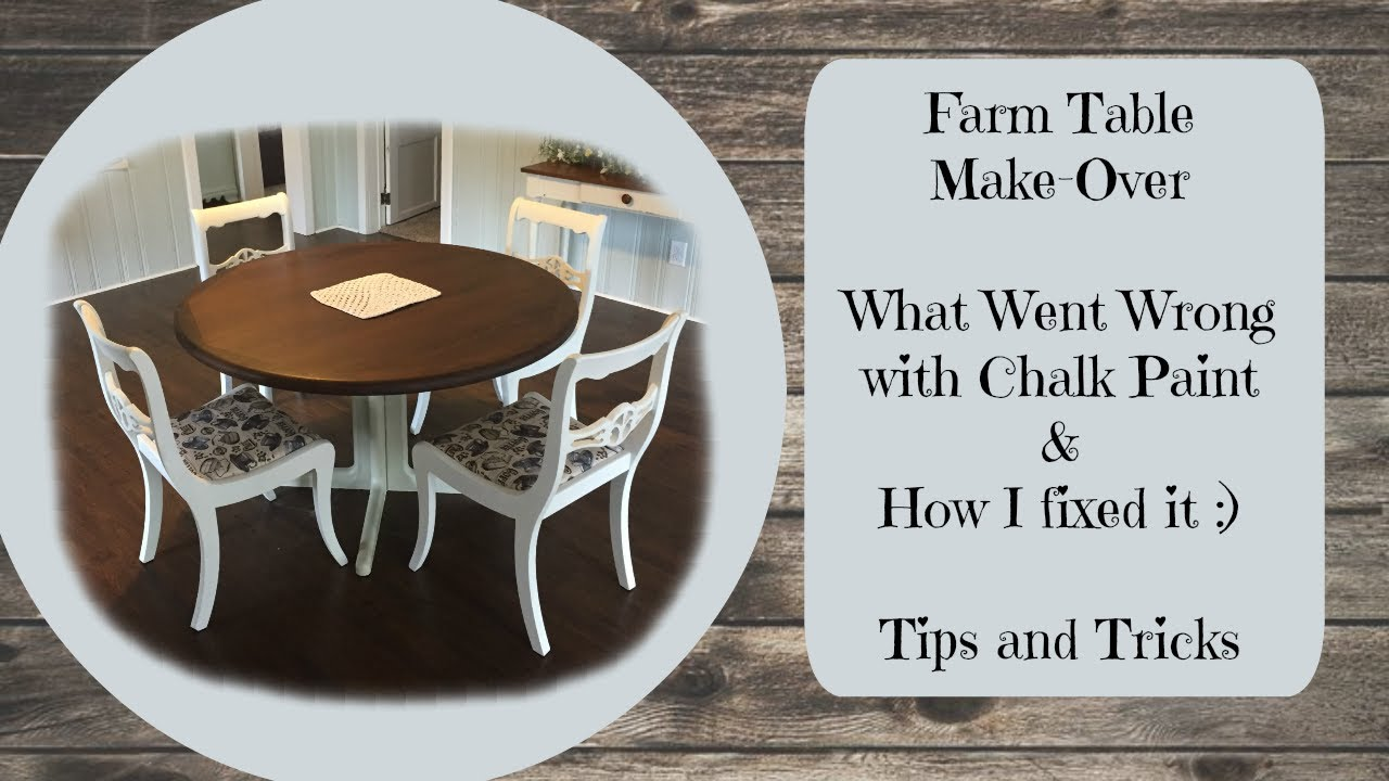 Farmhouse Table Makeover Chalk Paint What Can Go Wrong And How To Fix It