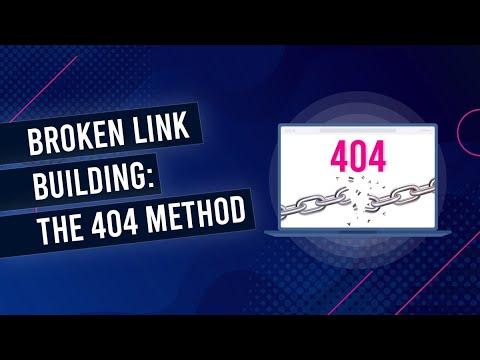 Broken Link Building: The 404 Method