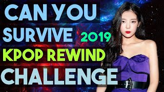 [MIRRORED][2019] CAN YOU SURVIVE THIS KPOP RANDOM DANCE REWIND CHALLENGE