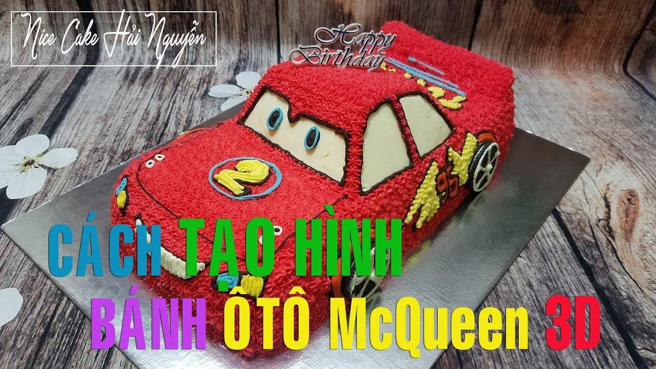Cách Làm Bánh Sinh Nhật Ôtô McQueen 3D – How To Make McQueen Car Cake