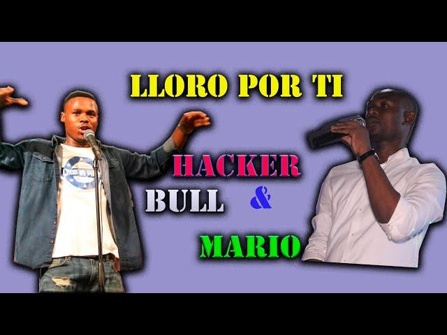 HACKER BULL & MARIO- LLORO POR TÍ