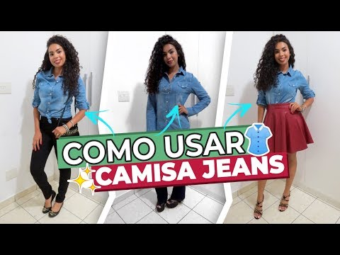 COMO USAR CAMISA JEANS - 3 LOOKS FET. DAY GONZALLES | COMO SE VESTIR MELHOR