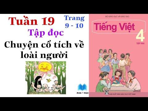 Tiếng Việt Lớp 4 | Tuần 19 | CHUYỆN CỔ TÍCH VỀ LOÀI NGƯỜI | Tập đọc | Trang 9