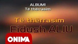 Fidush Aliu - Te thërrasim - 2006 (official)