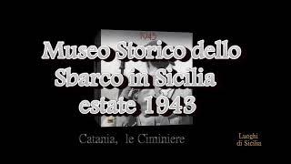 Museo dello Sbarco in Sicilia, estate 1943 (Catania)