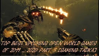 Top BEST Upcoming OPEN WORLD GAMES of 2019-2020 pc,ps4,xbox Part-3 [Gaming Tadka]