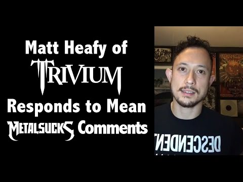 TRIVIUM's Matt Heafy Responds to Mean MetalSucks Comments