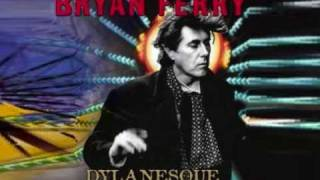 Bryan Ferry * simple twist of fate*